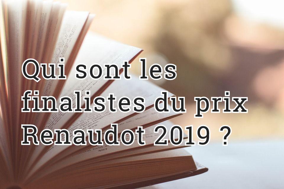Qui sont les finalistes du prix Renaudot 2019 ?